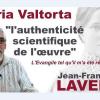 L'authenticité scientifique des écrits de Maria Valtorta / Jean-François Lavère