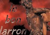 Le Bon Larron / par le Père André Daigneault