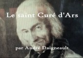 Le Curé d'Ars / par le père André Daigneault