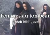 Les femmes au tombeau le matin de Pâques