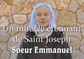 Un miracle étonnant de Saint Joseph / Soeur Emmanuel Maillard