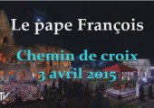 Chemin de croix 2015 / Pape François (180e)