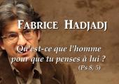 Qu'est-ce que l'homme pour que tu penses à lui ? / Fabrice Hadjadj (2)