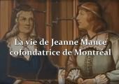 Jeanne Mance / Sa mission de cofondatrice de Montréal