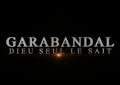 GARABANDAL : Les voyants ont été forcés de mentir à cause des prêtres (Sortie du FILM)